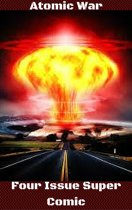 Atomic War Four Issue Super Comic