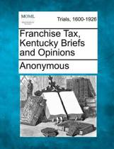 Franchise Tax, Kentucky Briefs and Opinions