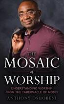 The Mosaic of Worship