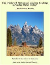 The Westward Movement: Century Readings in United States History