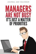 Managers Are Not Busy It's Just A Matter Of Priorities