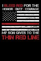 I Bleed Red for the honor, duty, courage my Son gives to the Thin Red Line