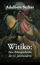 Witiko: Eine Rittergeschichte des 12. Jahrhunderts