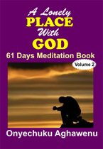 A Lonely Place With God 61 Days Meditation Book Volume 2