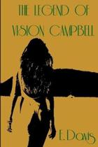 The Legend of Vision Campbell