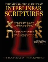 Messianic Aleph Tav Interlinear Scriptures Volume Three the Prophets, Paleo and Modern Hebrew-Phonetic Translation-English, Red Letter Edition Study Bible