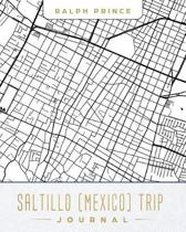 Saltillo (Mexico) Trip Journal