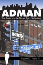Ad Man: True Stories from the Golden Age of Advertising
