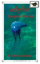 Jellyfish: Boogers of the Sea: Educational Version