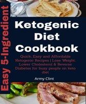 5-Ingredient Ketogenic Diet Cookbook
