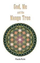 God, Me and the Mango Tree