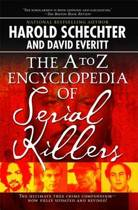 The A-Z Encyclopedia Of Serial Killers