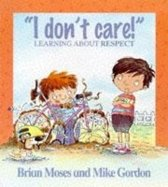 I Don't Care - Learning About Respect