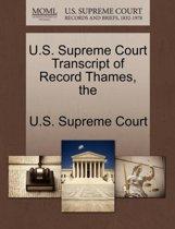 The U.S. Supreme Court Transcript of Record Thames