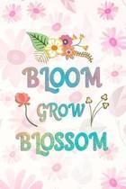 Bloom Grow Blossom