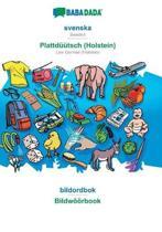 Babadada, Svenska - Plattduutsch (Holstein), Bildordbok - Bildwoeoerbook