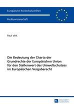 Die Bedeutung der Charta der Grundrechte der Europaeischen Union fuer den Stellenwert des Umweltschutzes im Europaeischen Vergaberecht