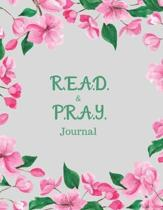 R.E.A.D. and P.R.A.Y. Journal: A 30-day Bible Study Guide for Women using the new R.E.A.D (Reflect, Examine, Apply, Deepen) method to study the Bible