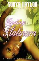 Finding Platinum - A Magic City Memoir