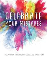 Celebrate Your Mistakes