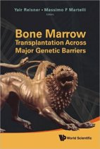 Bone Marrow Transplantation Across Major Genetic Barriers