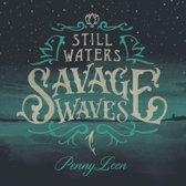 Still Water / Savage ..