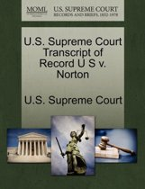 U.S. Supreme Court Transcript of Record U S V. Norton