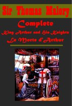 Complete King Arthur and His Knights Le Morte d'Arthur