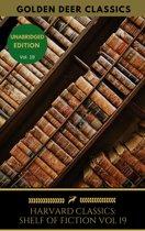 The Harvard Classics Shelf of Fiction Vol: 19