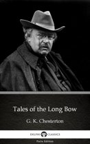 Tales of the Long Bow by G. K. Chesterton (Illustrated)
