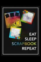 Eat Sleep Scrapbook Repeat: Daily Planner - Track Fitness Goals, Meals and Hydration - Shopping List Log - To-Do-List Journal for Scrapbookers