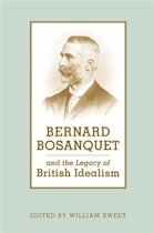Bernard Bosanquet and the Legacy of British Idealism
