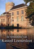 De restauratie van kasteel Loenersloot