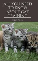All You Need to Know About Cat Training