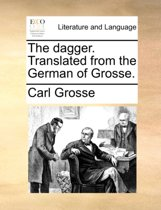 The Dagger. Translated from the German of Grosse.