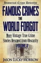 Famous Crimes the World Forgot Volume II