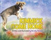 Kimmick Come Home
