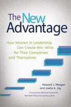 The New Advantage: How Women in Leadership Can Create Win-Wins for Their Companies and Themselves
