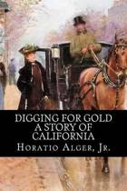 Digging for Gold - A Story of California