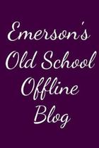 Emerson's Old School Offline Blog: Notebook / Journal / Diary - 6 x 9 inches (15,24 x 22,86 cm), 150 pages.