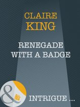 Renegade with a Badge (Mills & Boon Intrigue)