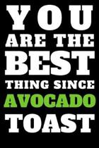 You Are the Best Thing Since Avocado Toast Journal