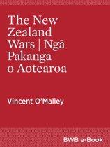 The New Zealand Wars Ngā Pakanga o Aotearoa