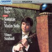 Szabadi V. (Violin) - Six Sonatas For Violin Solo Op
