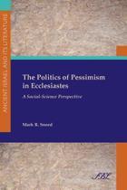 The Politics of Pessimism in Ecclesiastes