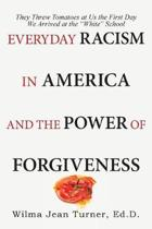 Everyday Racism in America and the Power of Forgiveness