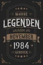 Wahre Legenden wurden im November 1984 geboren
