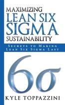 Maximizing Lean Six Sigma Sustainability