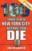 100 Things to Do in New York City Before You Die, Second Edition