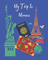 My Trip to Monaco: A travel planner, logbook and journal with lots of different layouts to help keep your trip organized and create a gre